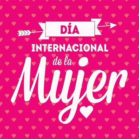 imagenes feliz dia internacional de la mujer cecquilmes 187 blog archive 187 feliz d 237 a de la mujer