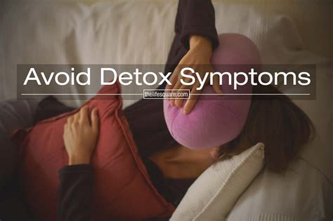 How Do Detox Symptoms Last by Proven Ways To Avoid Detox Symptoms While You Go Vegan
