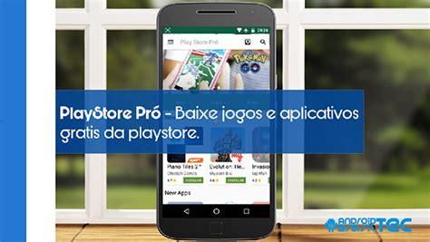 Play Store Mod Apk Baixar Playstore Pro Apk Mod Baixe Qualquer Jogo E