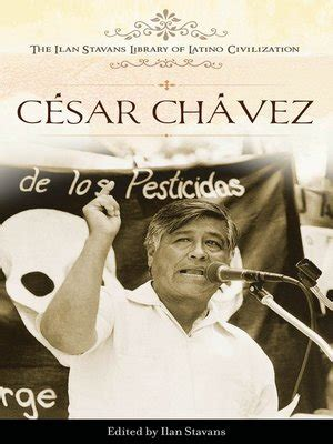 Cesar Chavez Essays by C 233 Sar Ch 225 Vez By Ilan Stavans 183 Overdrive Rakuten Overdrive Ebooks Audiobooks And For