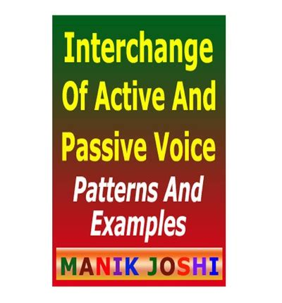 linguistic pattern of active and passive voice interchange of active and passive voice mr manik joshi
