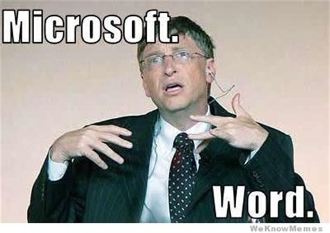 Meme Word - gangsta bill gates weknowmemes