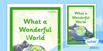 what a wonderful world picture book geography what a wonderful world ks1 unit book cover