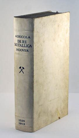 georgius agricola de re metallica translated classic reprint books agricola georgius 1912 hoover translation