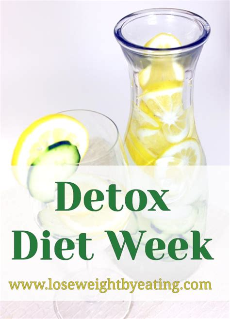 Detox Week Plan by Detox Diet Week The 7 Day Weight Loss Cleanse