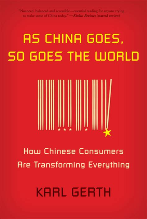 the world goes on books as china goes so goes the world karl gerth macmillan