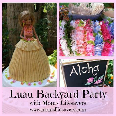 backyard luau party time backyard luau party mom s lifesavers