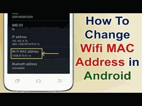 change mac address android change wifi mac address of your android mobile without rooting