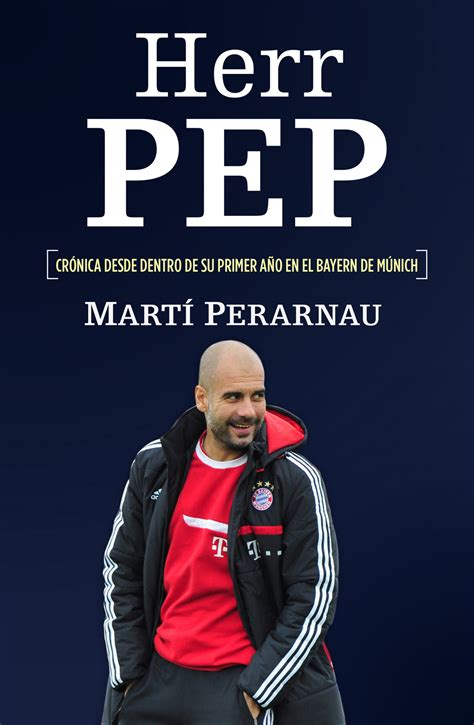 v 205 deo quot pep confidential quot mart 237 perarnau s book about guardiola and bayern we love bar 231 a
