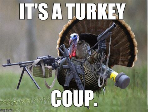 Turkey Memes - 11 turkey memes that will get you ready to blast those birds