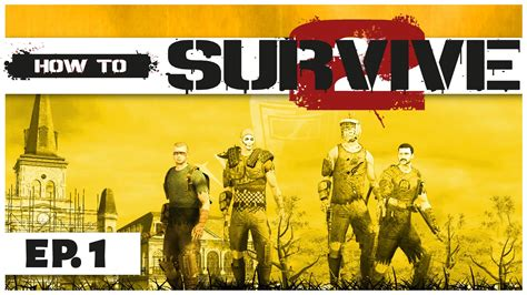 How To Survive how to survive 2 ep 1 survive the apocalypse