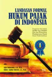 Hukum Pajak Indonesia leutikaprio landasan formal hukum pajak di indonesia