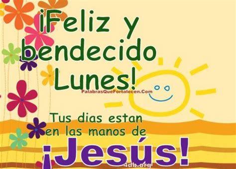 imagenes lunes bendecido dios es bueno frases y reflexiones bendecido lunes