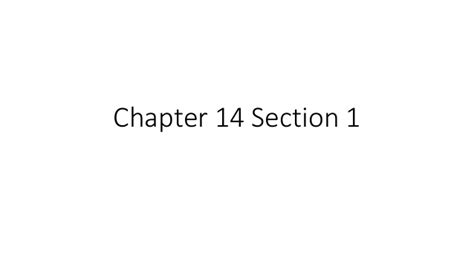 Chapter 14 Section 1 chapter 14 section 1