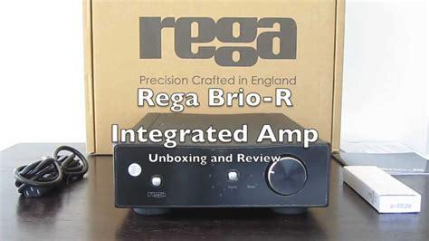 rega brio review rega brio r integrated amplifier unboxing and review youtube
