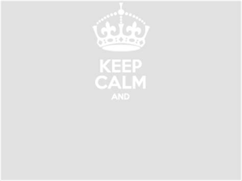 keep calm template free keep calm and template png 171 free to use images photos