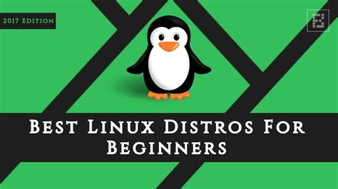 which linux is the best which is the best linux distro for beginners 2017 edition