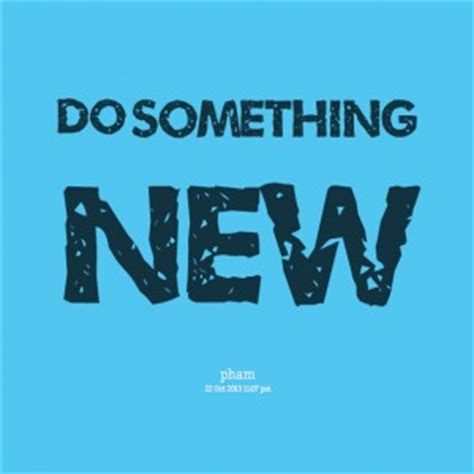 Something New by Start Of Something New Quotes Quotesgram