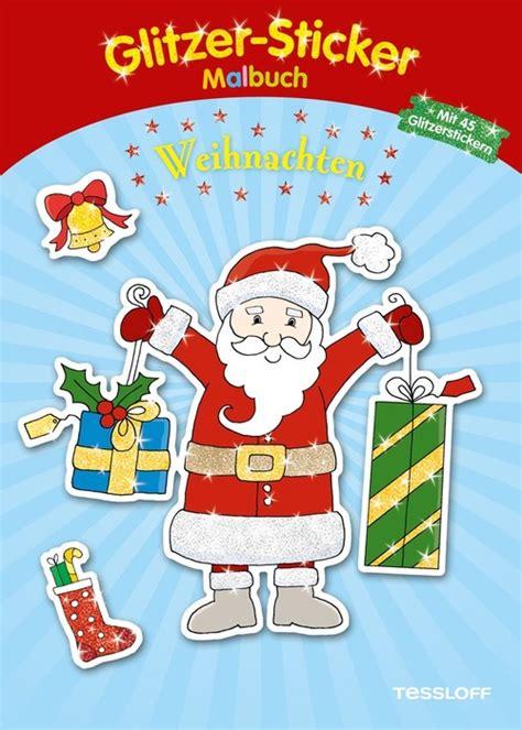 Sticker Drucken Glitzer by Glitzer Sticker Malbuch Weihnachten Tessloff Online