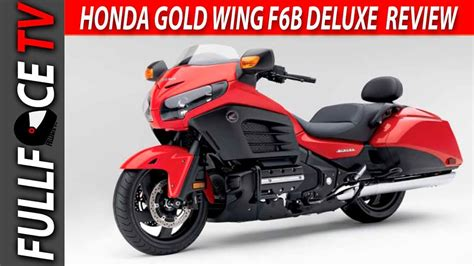 Honda F6b Review by 2017 Honda Gold Wing F6b Deluxe Specs And Review