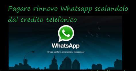tutorial come rinnovare whatsapp senza pagare android guida come pagare il rinnovo whatsapp con il