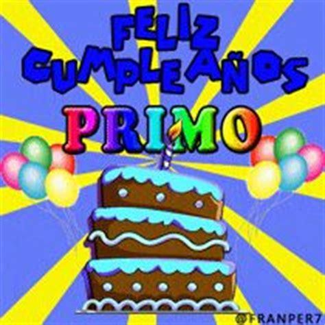 imagenes feliz cumpleaños primo querido imagenes de cumplea 241 os a un primo queremos pastel ideas