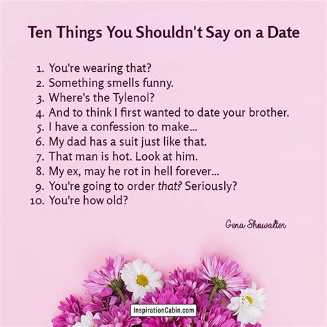 10 Things To Do On A Date by Ten Things You Shouldn T Say On A Date Inspiration Cabin