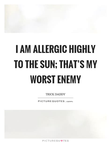 am i allergic to my allergic quotes allergic sayings allergic picture quotes