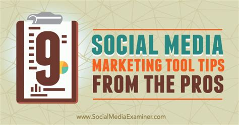 Tips From The Pros by 9 Social Media Marketing Tool Tips From The Pros Social