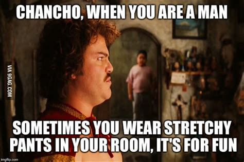 Stretchy Pants Meme - for the nacho libre board texags