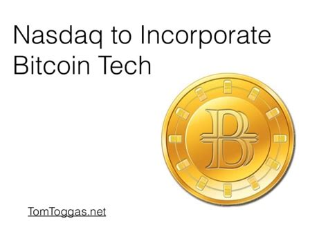 bitcoin nasdaq nasdaq to incorporate bitcoin technology