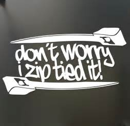 Honda Decals For Cars Don T Worry I Zip Tie Sticker Jdm Acura Honda Race