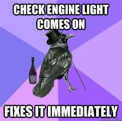 check engine light comes on fixes it immediately rich