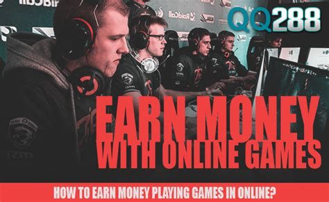 Make Money Playing Online Games - how to earn money playing games in online