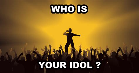 Your Is who is your idol question 4 a value