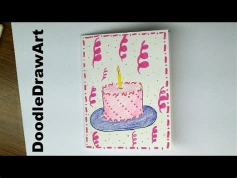 How To Draw Birthday Cards Step By Step Drawing How To Make A Birthday Card With A Cake On It