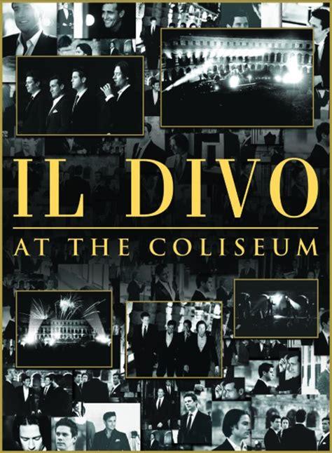 il divo coliseum bol il divo at the coliseum il divo muziek