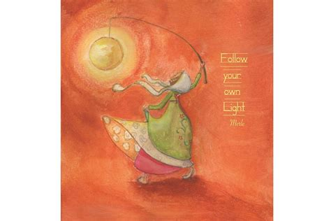 your own light follow your own light 171 studiopep