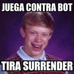Meme Generator Bot - meme bad luck brian juega contra bot tira surrender