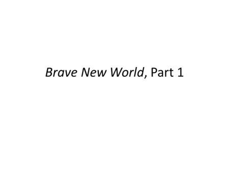 brave new world a liberal dystopia pt i ssonia way utopia and dystopian literature ppt download