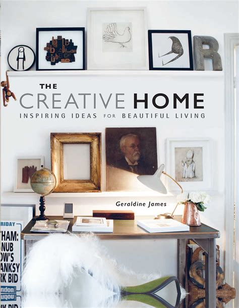 home creative the creative home book by geraldine james official