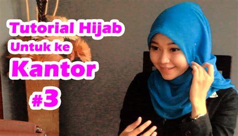 tutorial hijab simple untuk ke kantor tutorial hijab untuk ke kantor 3