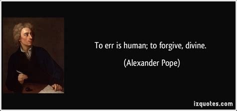 To Err Is Human To Forgive Is Essay by To Err Is Human To Forgive