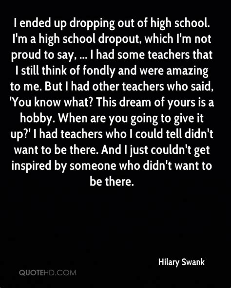 8 That Dropped Out Of Highschool by Hilary Swank Quotes Quotesgram