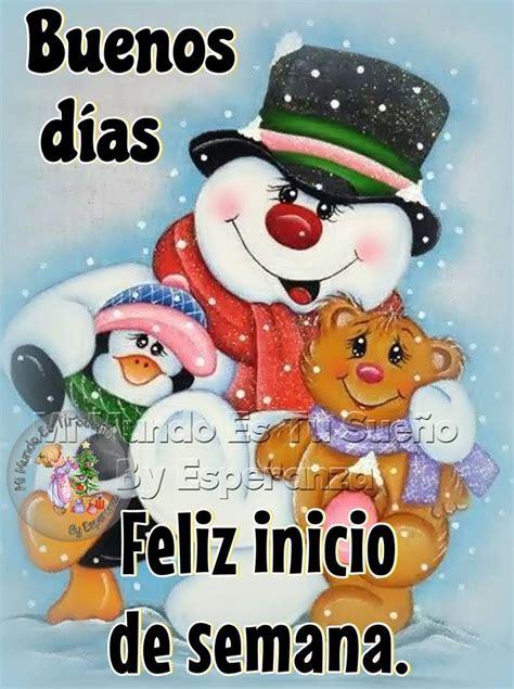 imagenes de buenos dias amor feliz inicio de semana buenos d 237 as feliz inicio de semana imagen 10456