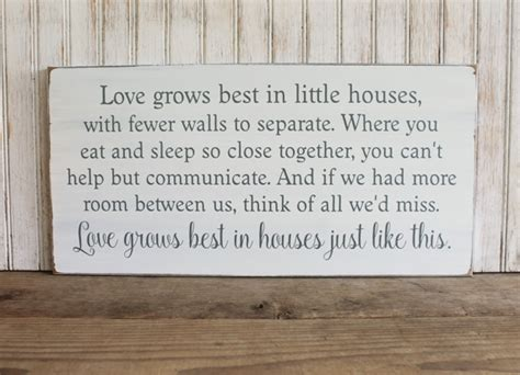 love grows best in little houses love grows best in little houses handcrafted wood sign
