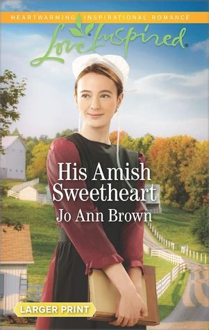 amish sweethearts four amish novellas books his amish sweetheart amish hearts 3 by jo brown