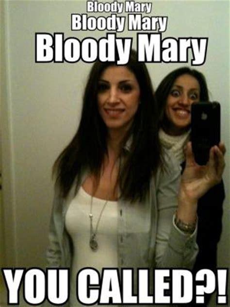 Bloody Mary Meme - mirror jokes kappit