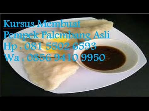 youtube membuat pempek palembang kursus membuat pempek palembang asli youtube