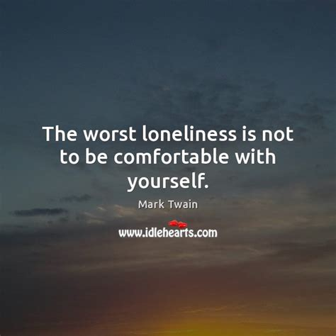 being comfortable with yourself quotes about being lonely picture quotes and images on